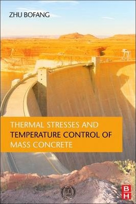 Thermal Stresses and Temperature Control of Mass Concrete
