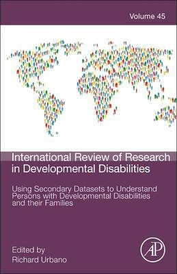 Using Secondary Datasets to Understand Persons with Developmental Disabilities and their Families: Volume 45