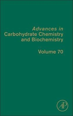 Advances in Carbohydrate Chemistry and Biochemistry: Volume 70