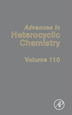 Advances in Heterocyclic Chemistry: Volume 110