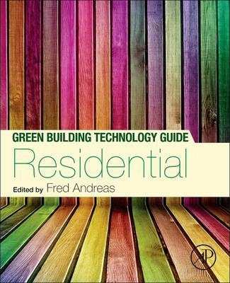 Green Building Technology Guide: Residential: Residential Volume 1