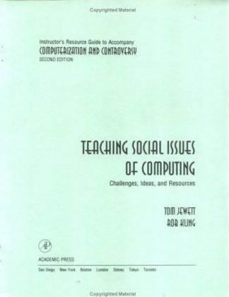 Instructor's Resource Guide to accompany Computerization and Controversy