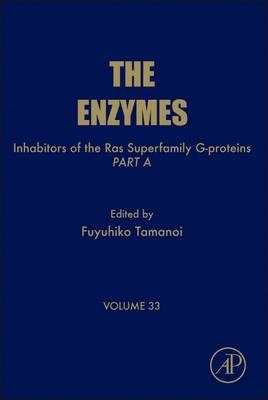 Inhibitors of the Ras Superfamily G-proteins, Part A: Volume 33