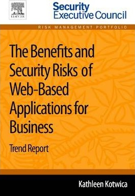 The Benefits and Security Risks of Web-Based Applications for Business