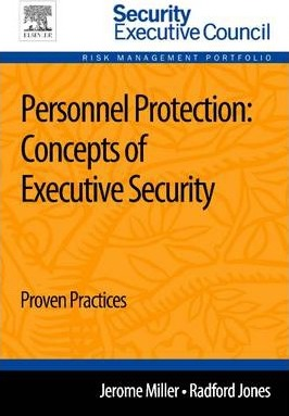Personnel Protection: Concepts of Executive Security 1e