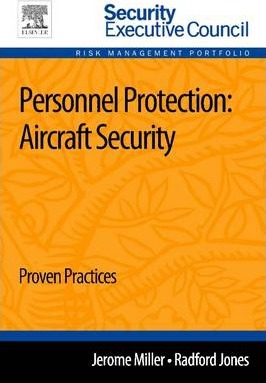 Personnel Protection: Aircraft Security: Proven Practices 1e