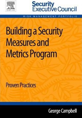 Building a Security Measures and Metrics Program 1e