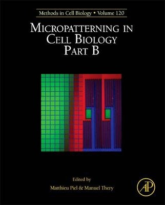 Micropatterning in Cell Biology, Part B: Volume 120