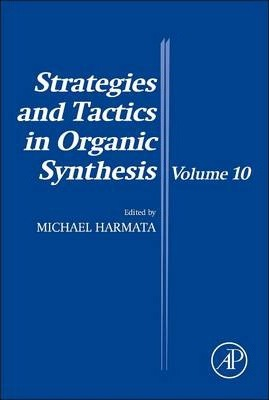 Strategies and Tactics in Organic Synthesis: Volume 10