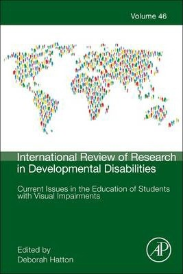 Current Issues in the Education of Students with Visual Impairments: Volume 46