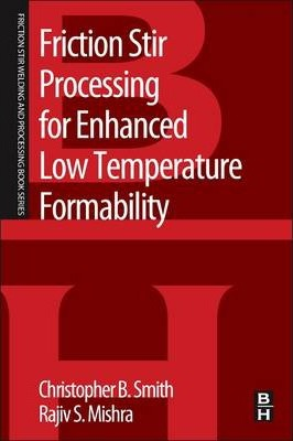Friction Stir Processing for Enhanced Low Temperature Formability