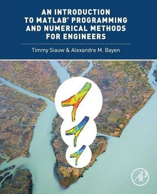 An Introduction to MATLAB (R) Programming and Numerical Methods for Engineers