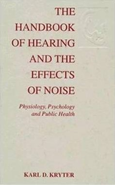 The Handbook of Hearing and the Effects of Noise