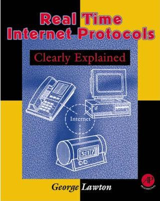 Real Time Internet Protocols Clearly Explained