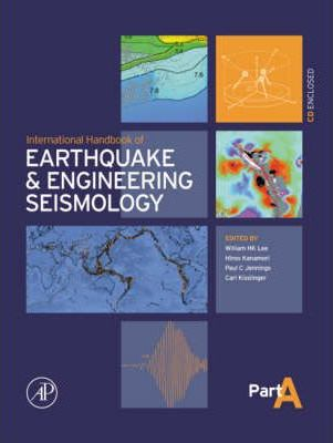 International Handbook of Earthquake & Engineering Seismology, Part A: Volume 81A