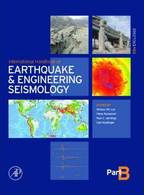 International Handbook of Earthquake & Engineering Seismology, Part B: Volume 81B
