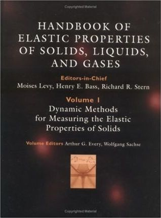 Handbook of Elastic Properties of Solids, Liquids, and Gases