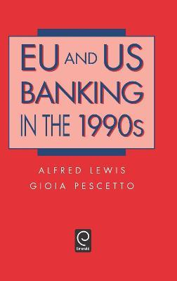 EU and US Banking in the 1990s