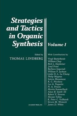 Strategies and Tactics in Organic Synthesis: Volume 1