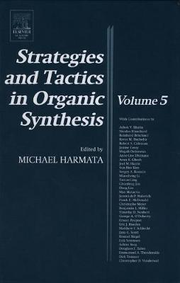 Strategies and Tactics in Organic Synthesis: Volume 5