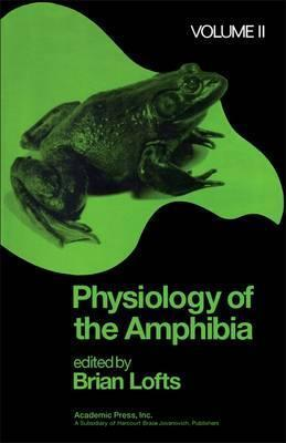 Physiology of the Amphibia: v. 2