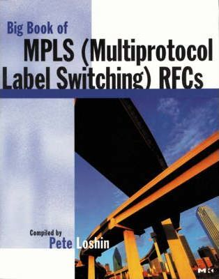 The Big Book of Multiprotocol Label Switching (MPLS) RFCs: v. 1