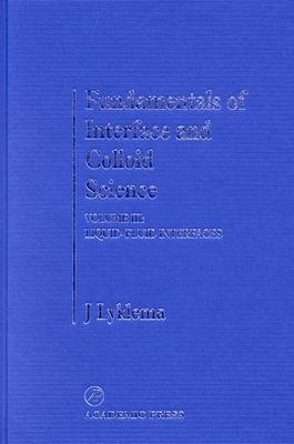 Fundamentals of Interface and Colloid Science: Fundamentals of Interface and Colloid Science Liquid-fluid Interfaces v. 3