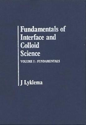 Fundamentals of Interface and Colloid Science: Fundamentals v. 1