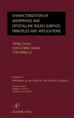 Characterization of Amorphous and Crystalline Rough Surface -- Principles and Applications: Volume 37