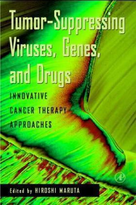Tumor Suppressing Viruses, Genes, and Drugs  Innovative Cancer Therapy Approaches
