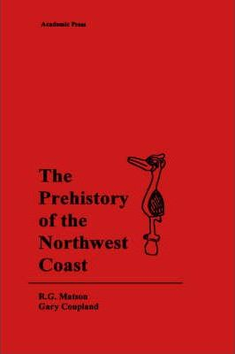 The Prehistory of the Northwest Coast