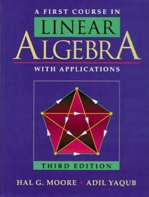 A First Course in Linear Algebra with Applications