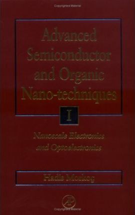 Advanced Semiconductor and Organic Nano-Techniques Parts I, II and III
