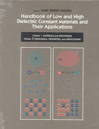 Handbook of Low and High Dielectric Constant Materials and Their Applications, Two-Volume Set