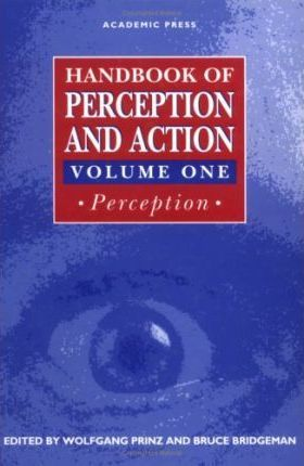 Handbook of Perception and Action: v. 1