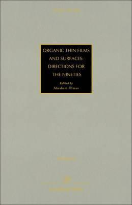 Thin Films: Organic Thin Films and Surfaces - Directions for the Nineties v. 20