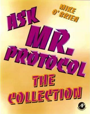 O'Brien Ask Mr Protocol: the Collected Writings