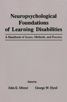 Neuropsychological Foundations of Learning Disabilities