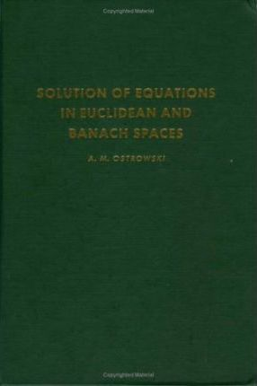 Solution of Equations in Euclidean and Banach Spaces