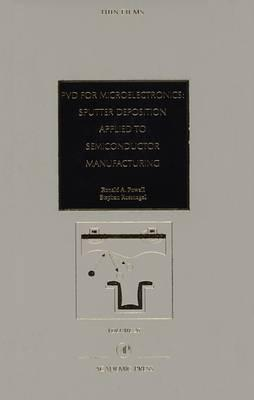 PVD for Microelectronics: Sputter Desposition to Semiconductor Manufacturing: Volume 26