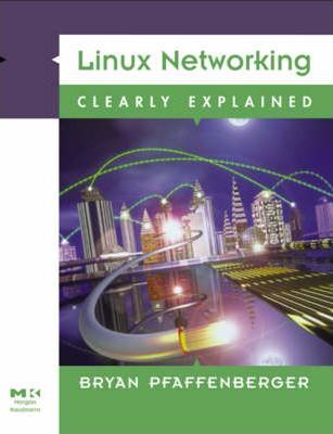 Linux Networking Clearly Explained
