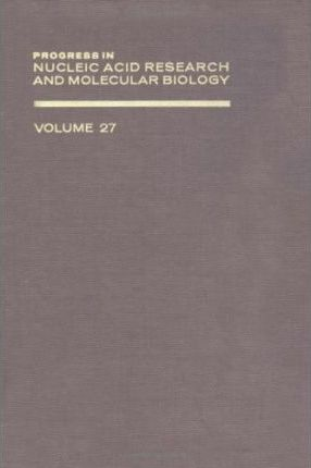 Progress in Nucleic Acid Research and Molecular Biology: v. 27