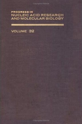 Progress in Nucleic Acid Research and Molecular Biology: v. 32