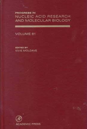 Progress in Nucleic Acid Research and Molecular Biology: Volume 61