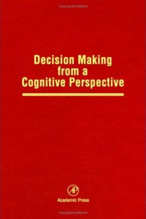 The Psychology of Learning and Motivation: Decision Making from a Cognitive Perspective v.32