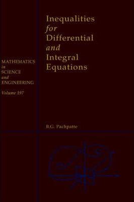 Inequalities for Differential and Integral Equations: Volume 197
