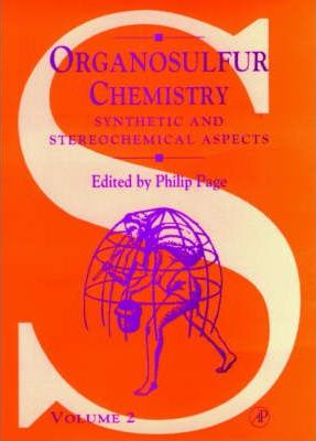 Organosulfur Chemistry: Synthetic and Stereochemical Aspects v. 2