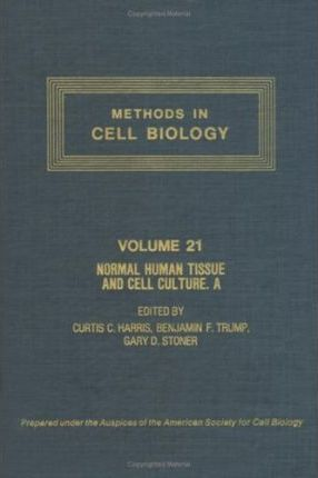 Methods in Cell Biology: Methods to Culture Normal Human Tissue and Cells - Respiratory, Cardiovascular and Integumentary Systems v. 21A