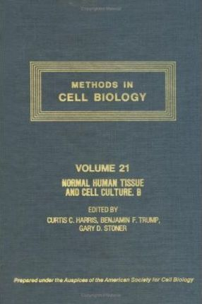 Methods in Cell Biology: Normal Tissue and Cell Culture - Endocrine, Urogenital and Gastrointestinal Systems v. 21B