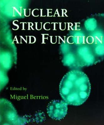 Nuclear Structure and Function: Volume 53